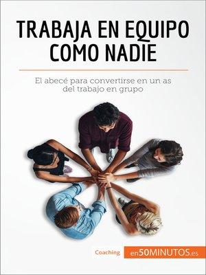 cover image of Trabaja en equipo como nadie
