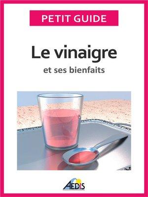 cover image of Le vinaigre et ses bienfaits