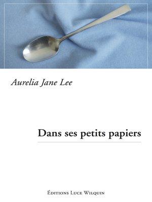 cover image of Dans ses petits papiers