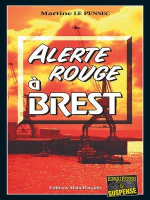 cover image of Alerte rouge à Brest