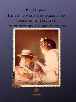 cover image of Le tintement des larmes des oiseaux du Crystal