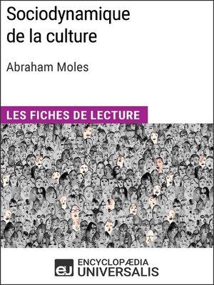 cover image of Sociodynamique de la culture d'Abraham Moles