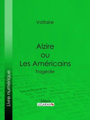 cover image of Alzire ou Les Américains