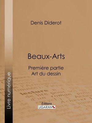 cover image of Beaux-Arts, première partie--Art du dessin