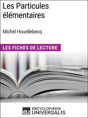 cover image of Les Particules élémentaires de Michel Houellebecq