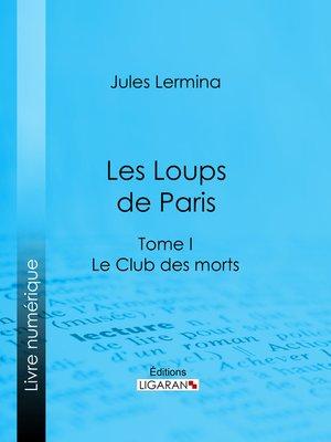 cover image of Les Loups de Paris