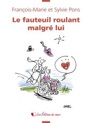 cover image of Le fauteuil roulant malgré lui