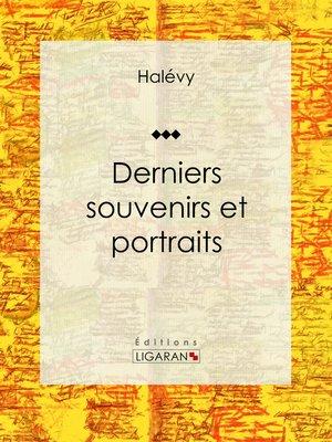 cover image of Derniers souvenirs et portraits