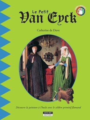 cover image of Le petit Van Eyck