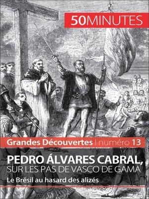 cover image of Pedro Álvares Cabral, sur les pas de Vasco de Gama