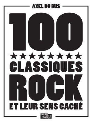 cover image of 100 classiques rock et leur sens caché