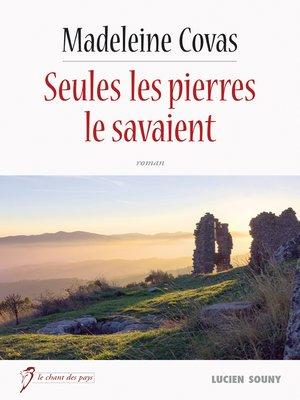 cover image of Seules les pierres le savaient
