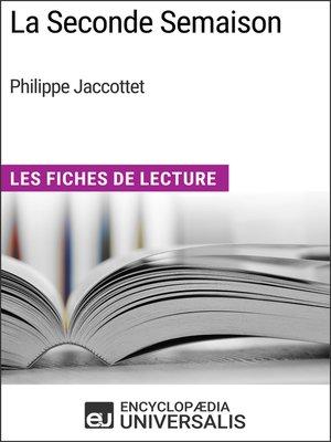 cover image of La Seconde Semaison de Philippe Jaccottet