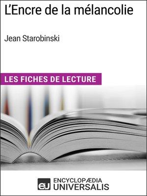 cover image of L'Encre de la mélancolie de Jean Starobinski