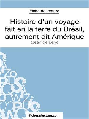 cover image of Histoire d'un voyage fait en la terre du Brésil, autrement dit Amérique