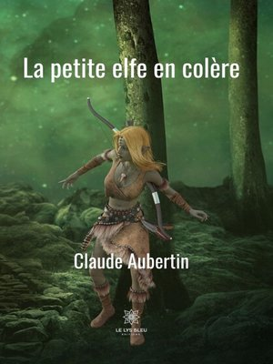 cover image of La petite elfe en colère