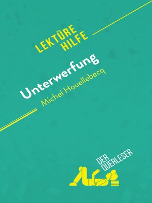 cover image of Unterwerfung von Michel Houellebecq (Lektürehilfe)