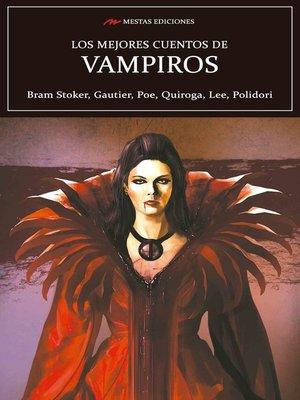 cover image of Los mejores cuentos de Vampiros