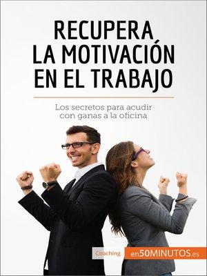 cover image of Recupera la motivación en el trabajo