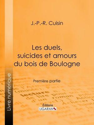 cover image of Les duels, suicides et amours du bois de Boulogne
