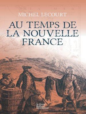 cover image of Au temps de la Nouvelle France