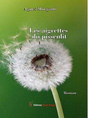 cover image of Les aigrettes du pissenlit