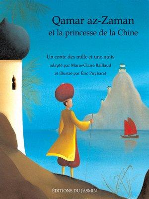 cover image of Qamar az-Zaman et la princesse de la Chine