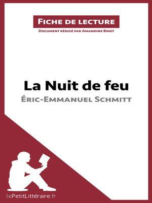 cover image of La Nuit de feu d'Éric-Emmanuel Schmitt (Fiche de lecture)