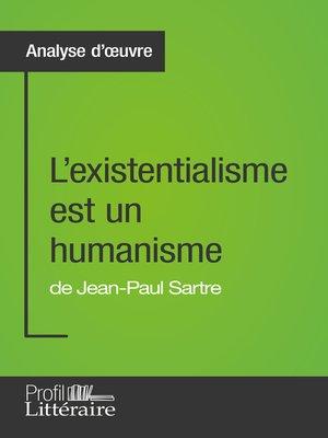 cover image of L'existentialisme est un humanisme de Jean-Paul Sartre (Analyse approfondie)