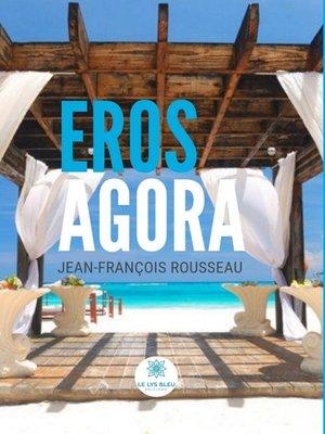 cover image of Eros Agora