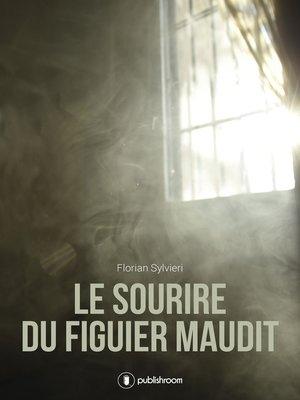 cover image of Le sourire du figuier maudit