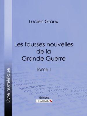cover image of Les Fausses Nouvelles de la Grande Guerre