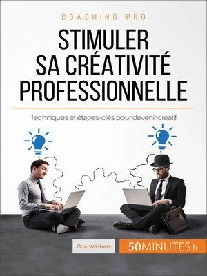 cover image of Stimuler sa créativité professionnelle