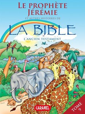 cover image of Le prophète Jérémie et autres histoires de la Bible