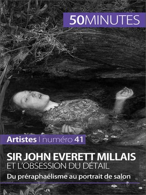 cover image of Sir John Everett Millais et l'obsession du détail