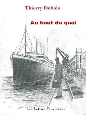 cover image of Au bout du quai