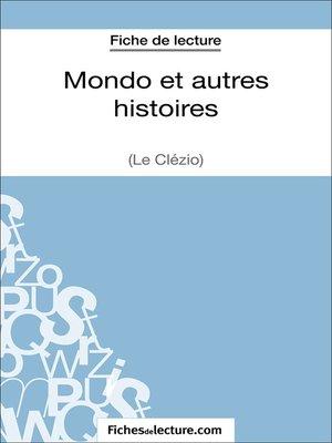 cover image of Mondo et autres histoires de Le Clézio (Fiche de lecture)