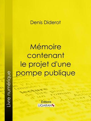 cover image of Mémoire contenant le projet d'une pompe publique