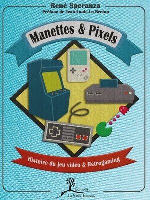cover image of Manettes & pixels