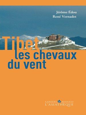 cover image of Tibet, les chevaux du vent