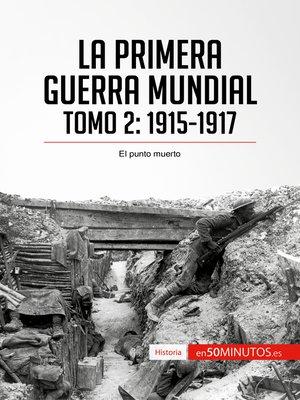 cover image of La Primera Guerra Mundial. Tomo 2