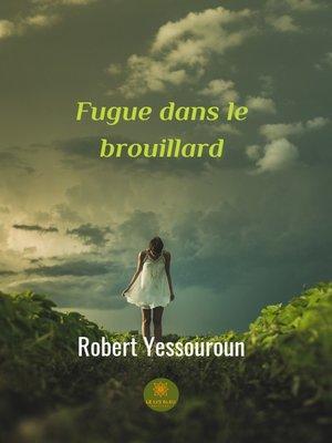 cover image of Fugue dans le brouillard