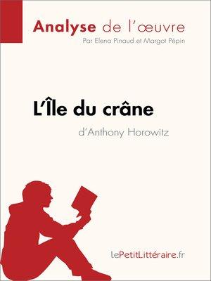 cover image of L'Île du crâne d'Anthony Horowitz (Analyse de l'oeuvre)