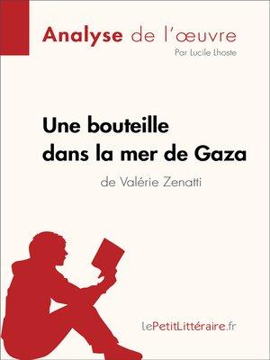 cover image of Une bouteille dans la mer de Gaza de Valérie Zenatti (Fiche de lecture)