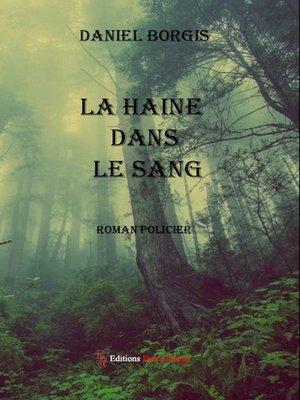 cover image of La haine dans le sang