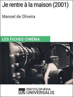 cover image of Je rentre à la maison de Manoel de Oliveira