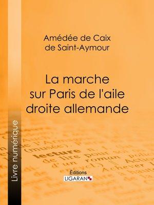 cover image of La Marche sur Paris de l'aile droite allemande