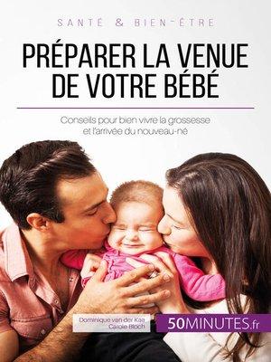 cover image of Préparer la venue de votre bébé