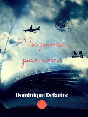 cover image of Vos pensées pour écrire