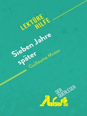 cover image of Sieben Jahre später von Guillaume Musso (Lektürehilfe)